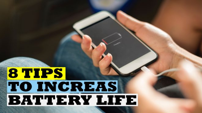 8 Tips to Increase Battery Life of Your Phone